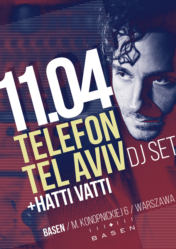 11.04.2015, WARSZAWA, KLUB BASEN, TELEFON TEL AVIV DJ SET